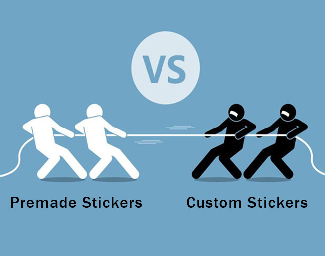 CUSTOM STICKERS OR PREMADE STICKERS